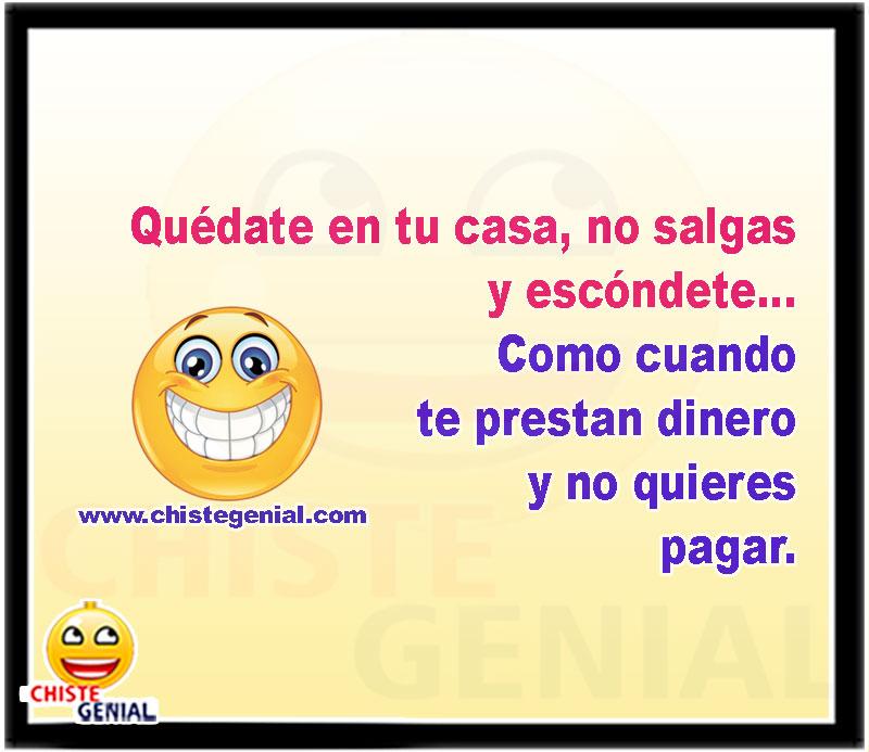 Chistes Buenos Quedate En Tu Casa No Salgas Y Escondete Mexican Humor Humor Memes