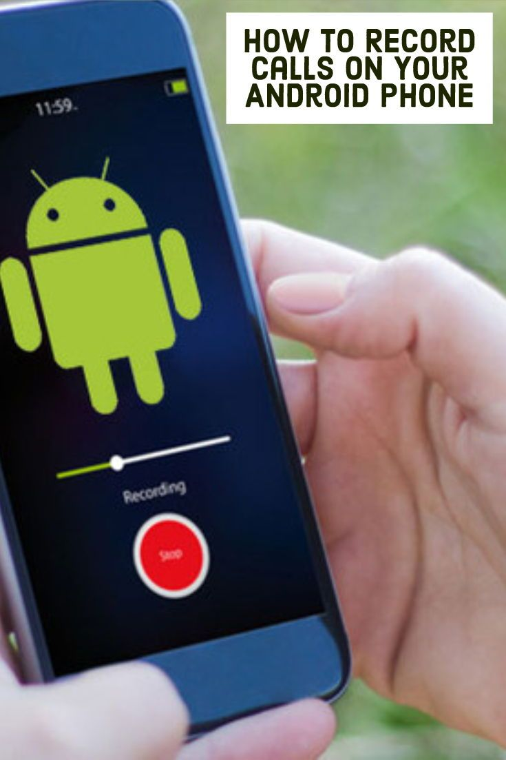 How to record calls on your android phone android phone
