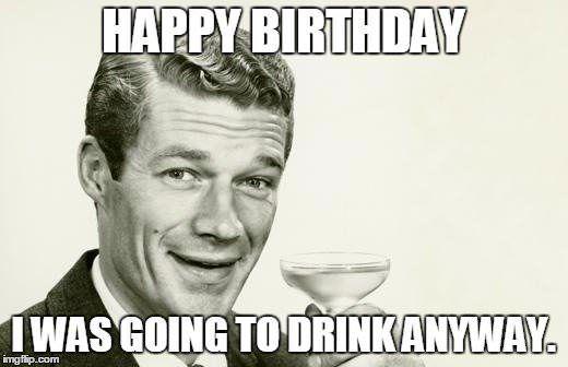 Top 100 Original And Funny Happy Birthday Memes Funny Happy Birthday Meme Happy Birthday Funny Sarcastic Happy Birthday