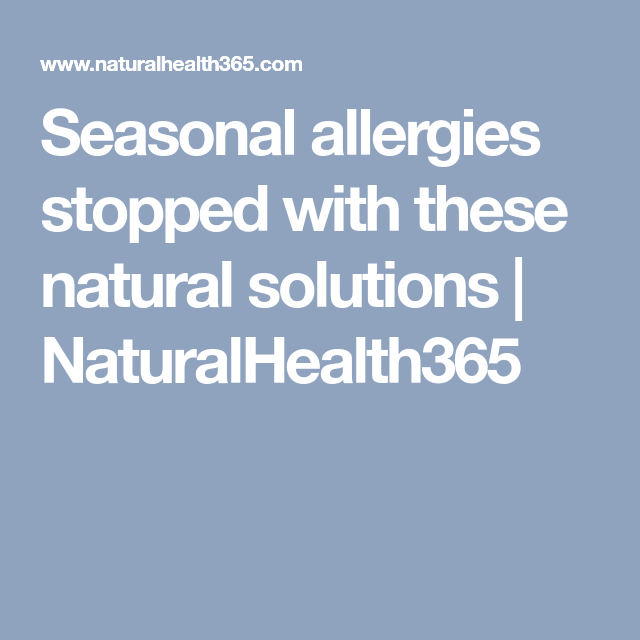 Seasonal allergies stopped with these natural solutions