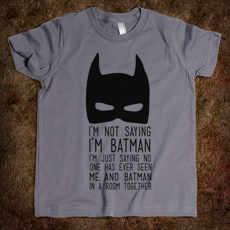 Batman...Gotta find this shirt!
