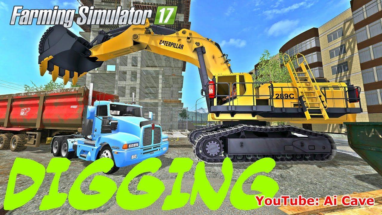 Farming Simulator 2017 Mods: Digging - Caterpillar 289C