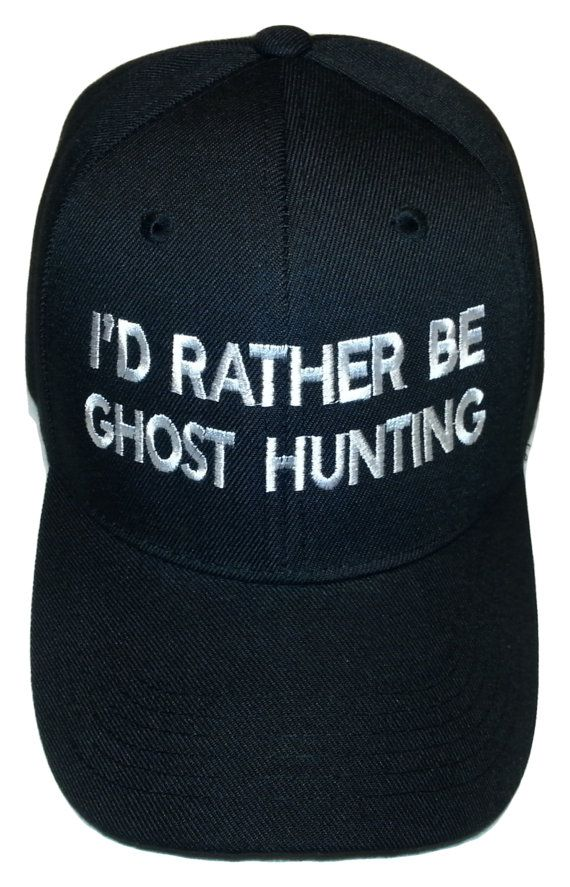 22a66077f2a0a I D Rather Be Ghost Hunting Baseball Hat in 2019