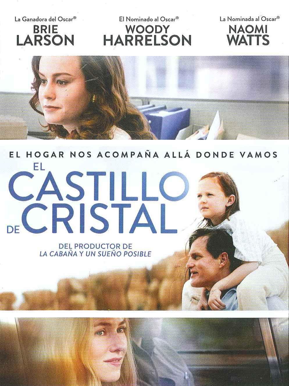 El Castillo De Cristal Estados Unidos 2017 Dirigida Por Destin Daniel Cretton Una Joven Crece En Una Familia Disfuncional Buenas Peliculas Peliculas Cine