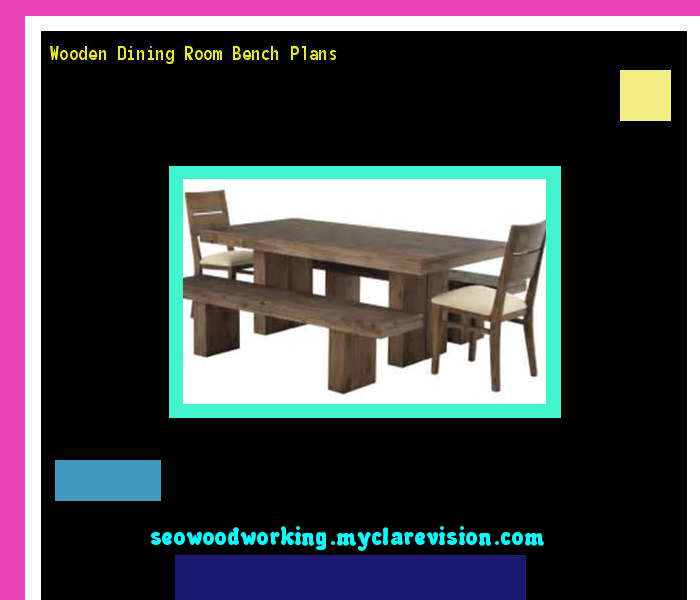 Wooden Dining Room Bench Plans 075456