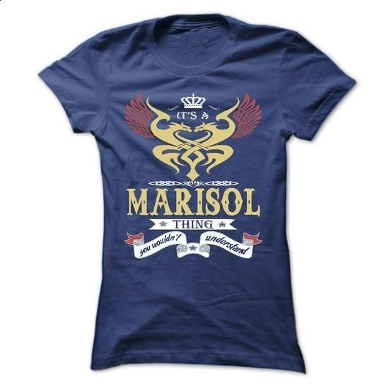 its a MARISOL Thing You Wouldnt Understand  - T Shirt,  - #long shirt #pocket tee. GET YOURS => https://www.sunfrog.com/Names/its-a-MARISOL-Thing-You-Wouldnt-Understand--T-Shirt-Hoodie-Hoodies-YearName-Birthday-43570870-Ladies.html?68278