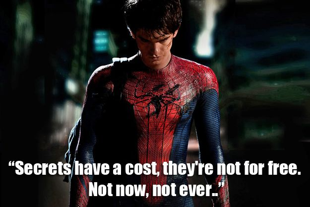 Secrets Have A Cost They Re Not For Free Not Now Not Ever May Parker From The Amazing Spider Man Marvel Quotes Amazing Spiderman Spiderman