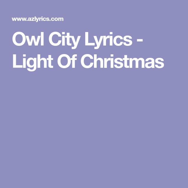 Owl City Lyrics - Light Of Christmas Owl City Lyrics, Adam Young, July 5th - Owl City Lyrics - Light Of Christmas Adam Young - July 5th 1986