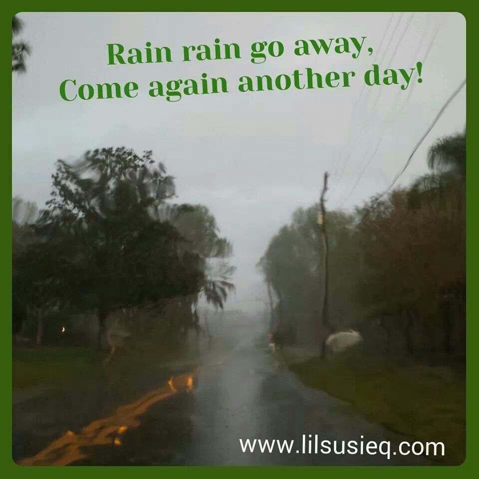 Rain Rain Go Away Come Again Another Day Going To Rain Rain Go Away Going Away