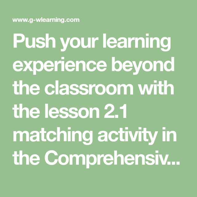 Push Your Learning Experience Beyond The Classroom With The Lesson 2 1 Matching Activity In The Comprehensiv Middle School Lessons School Lessons Middle School