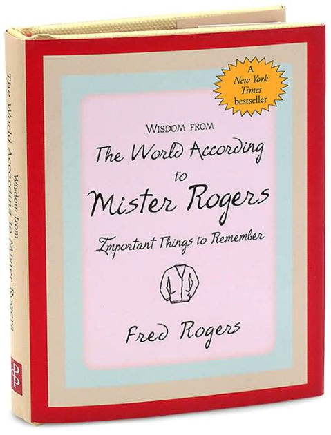 Excerpted From His Bestselling Book This Gift Volume Features Quotes And Anecdotes By Mister Rogers About Courage Love Mr Rogers Mr Rogers Quote Fred Rogers