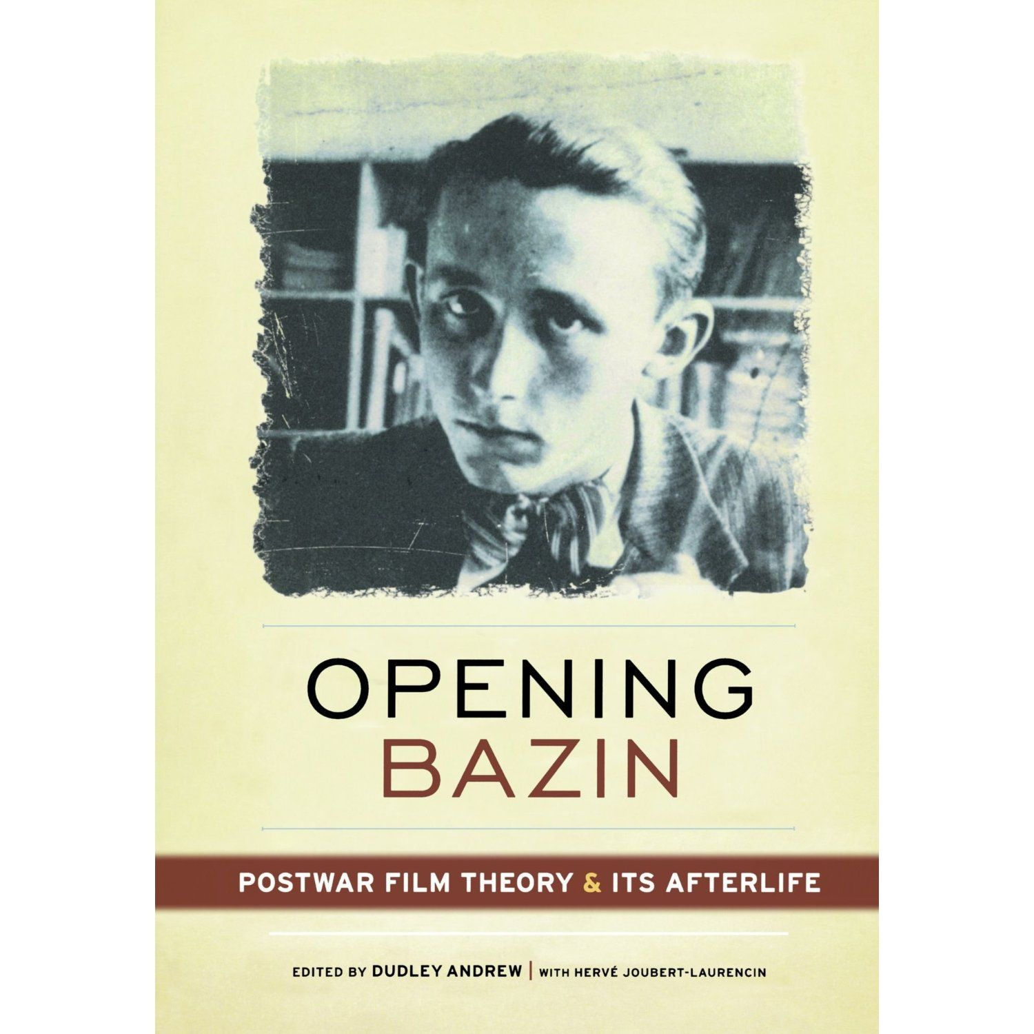 Opening Bazin Postwar Film Theory and Its Afterlife By