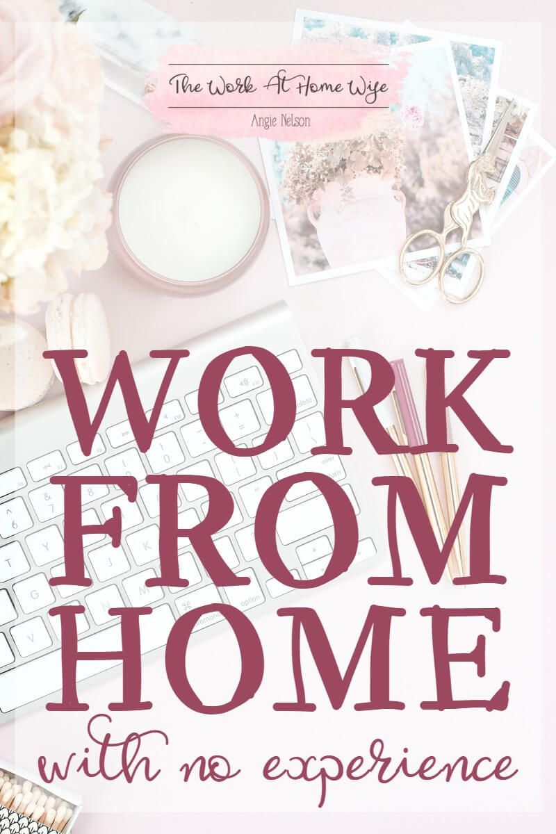 Work from Home Jobs: No Experience Required (+ Who\'s Hiring Now ...