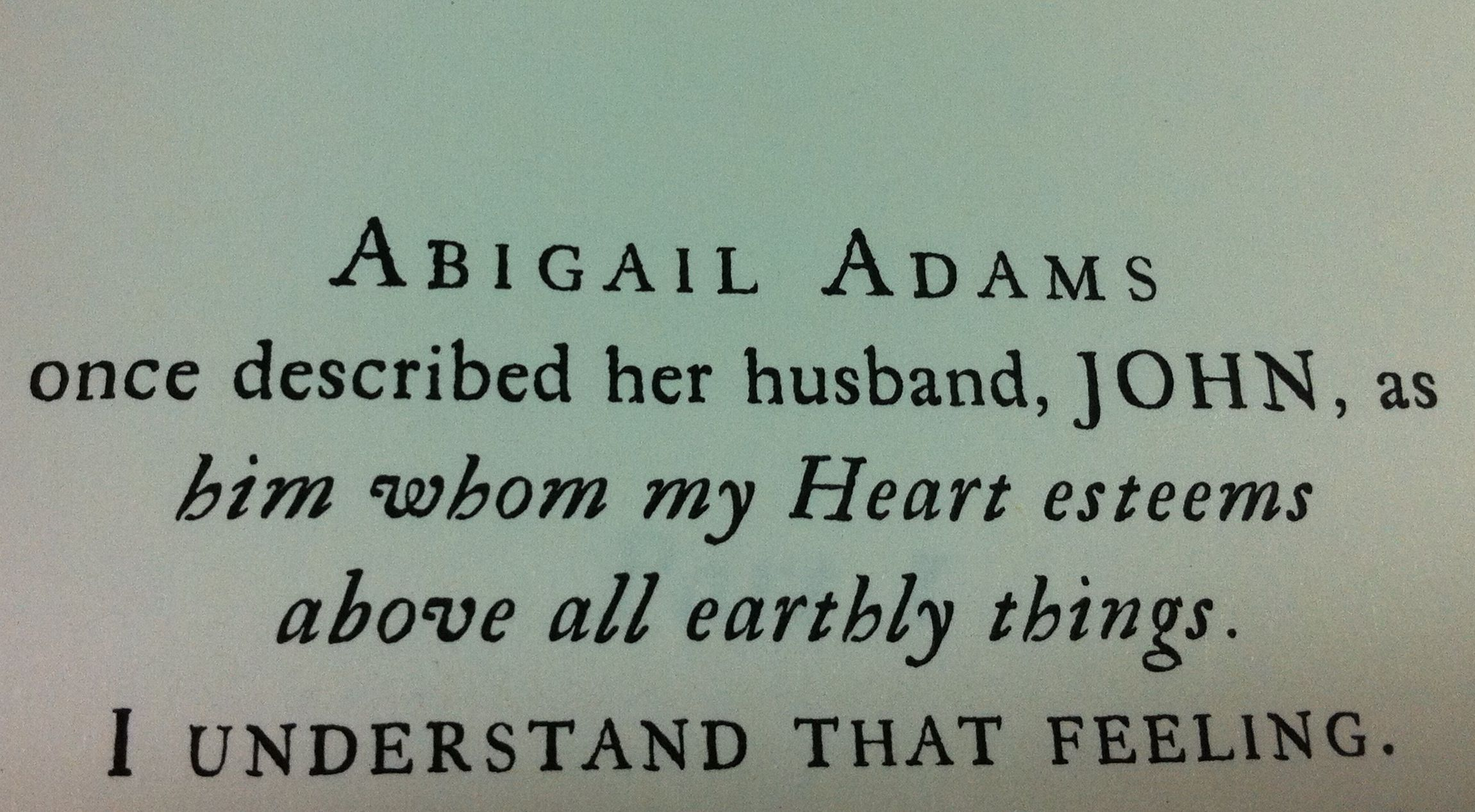 Abigail Adams Quotes Abigail And John Adams Are Known For Their Loving Marriage Based
