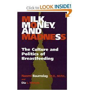 Breast culture feeding madness milk money politics