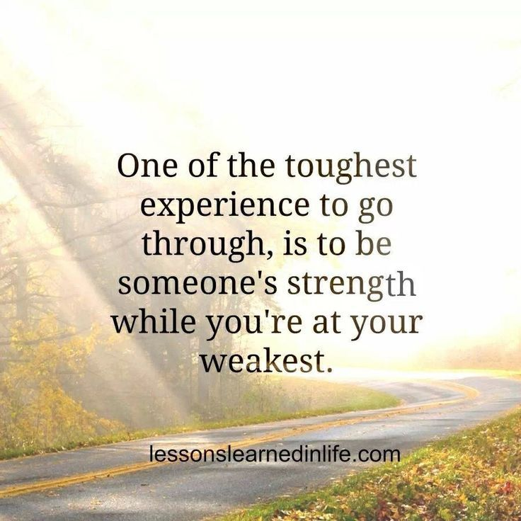 Quotes On Being Strong One Of The Toughest Experience To