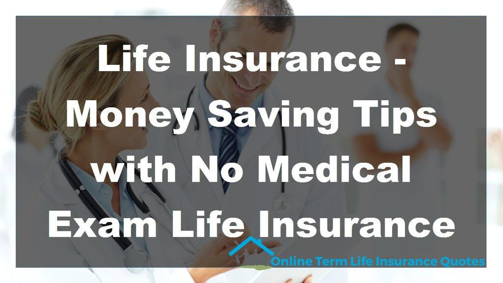 Get Life Insurance Without Giving Any Kind Of Medical Exam Whether