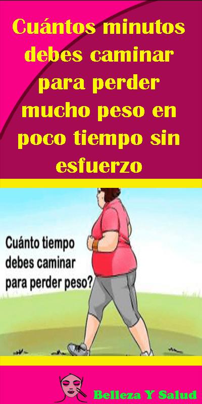 Cuanto tiempo caminar para bajar de peso