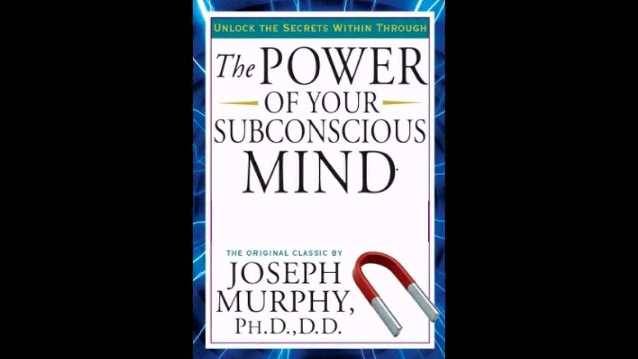 The Power Of Your Subconscious Mind - Joseph Murphy - AudioBook Unabridged