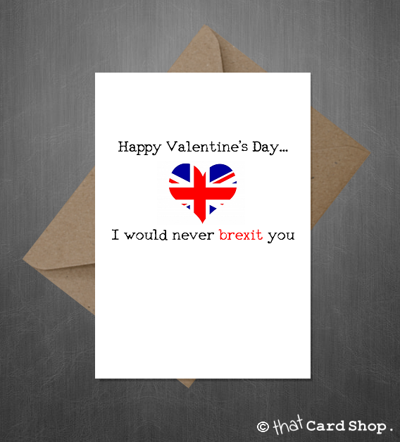 Funny Valentines Day Card  I would never brexit you  Funny