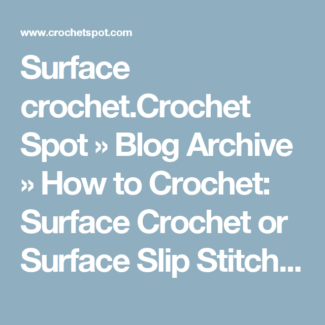 Surface Crochetochet Spot Blog Archive How To Crochet