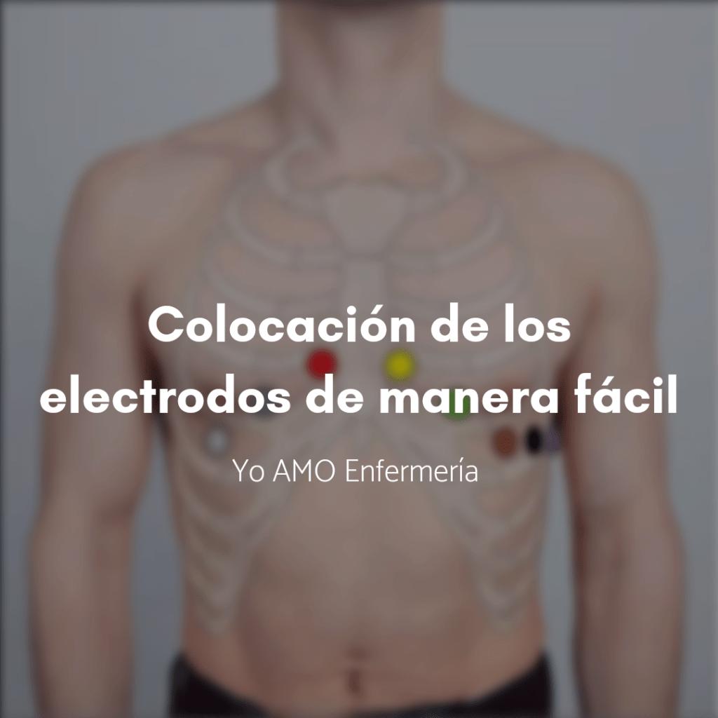 Colocación De Electrodos Ecg De Manera Fácil En 2020 Electrodo Teorias De Enfermeria Proceso De Atencion De Enfermeria