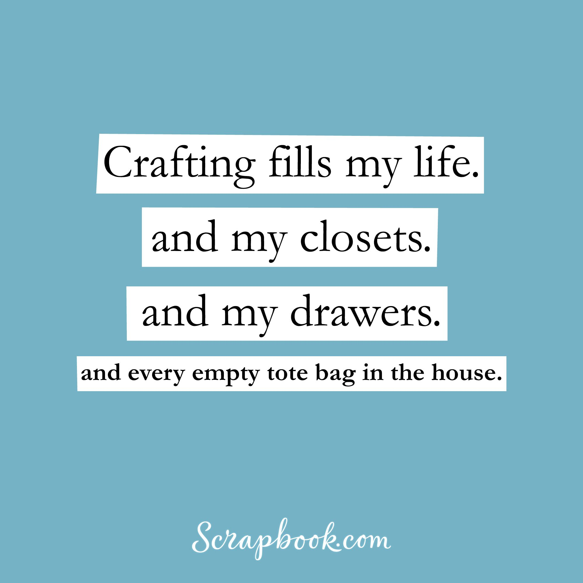 Creative Funny And Inspiring Craft Quotes Crafting Quotes Funny Creativity Quotes Craft Quotes