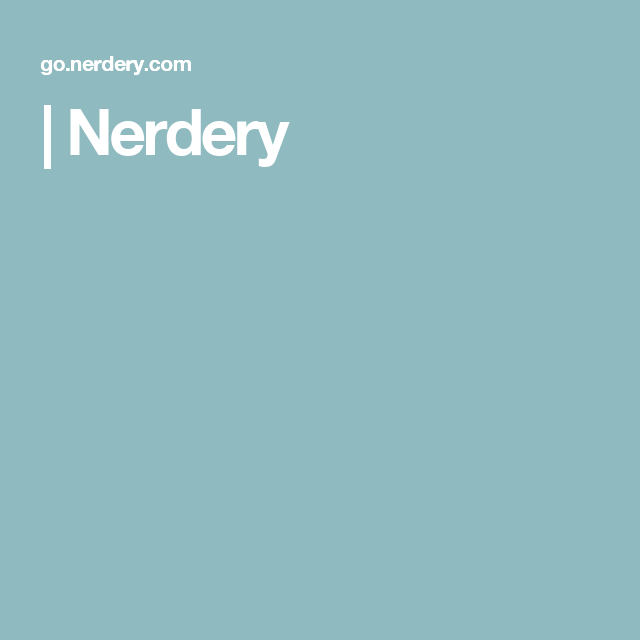   Nerdery