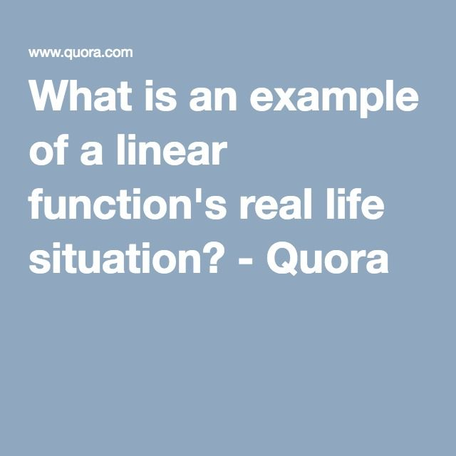What Is An Example Of A Linear Function S Real Life Situation
