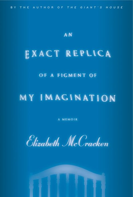 30. An Exact Replica of a Figment of My Imagination by Elizabeth McCracken.  A beautiful exploration of grief.