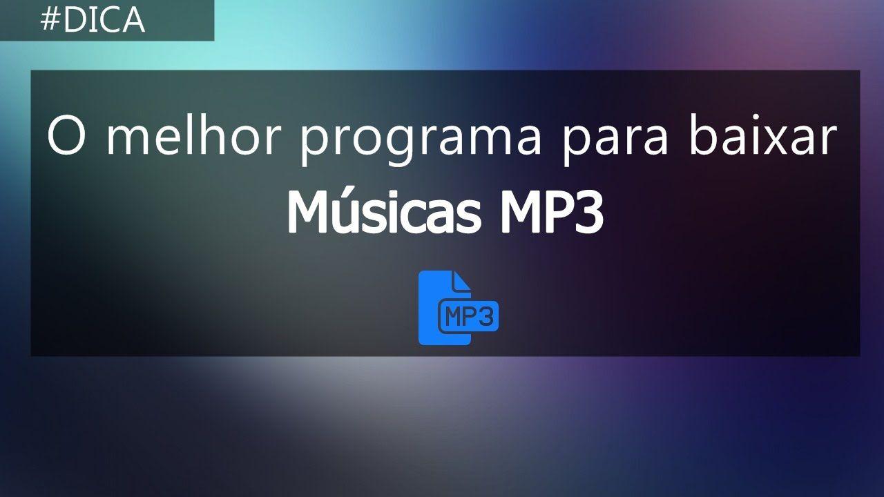 O Melhor Programa Para Baixar Músicas MP3 | Baixar musica