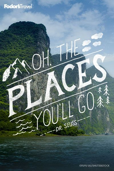 """""""Oh, the places you'll go!"""" - Dr. Seuss (With images ..."""