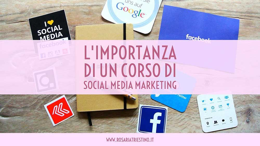 L'importanza di un corso di social media marketing