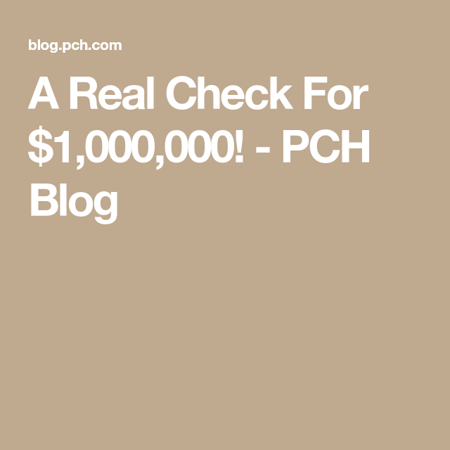 A Real Check For $1,000,000! - PCH Blog | A Real CHECK For