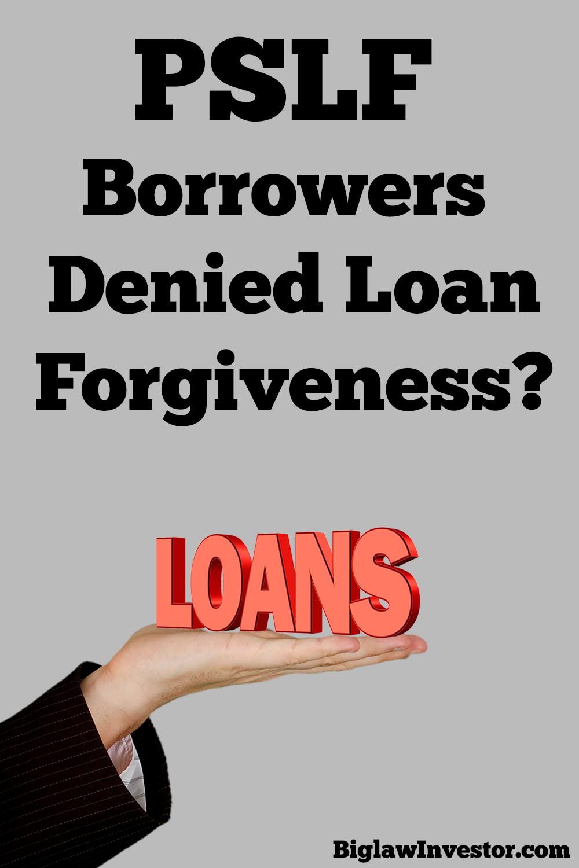Pslf Borrowers Denied Loan Forgiveness Student Loans Loan