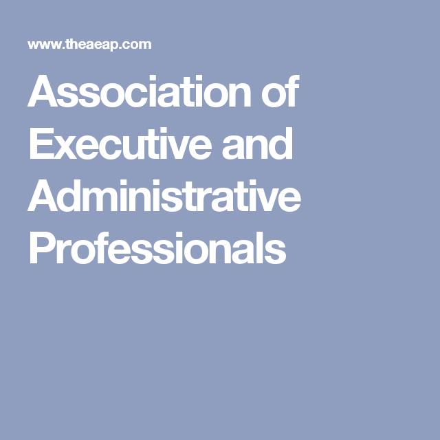 Association of Executive and Administrative Professionals | Being a
