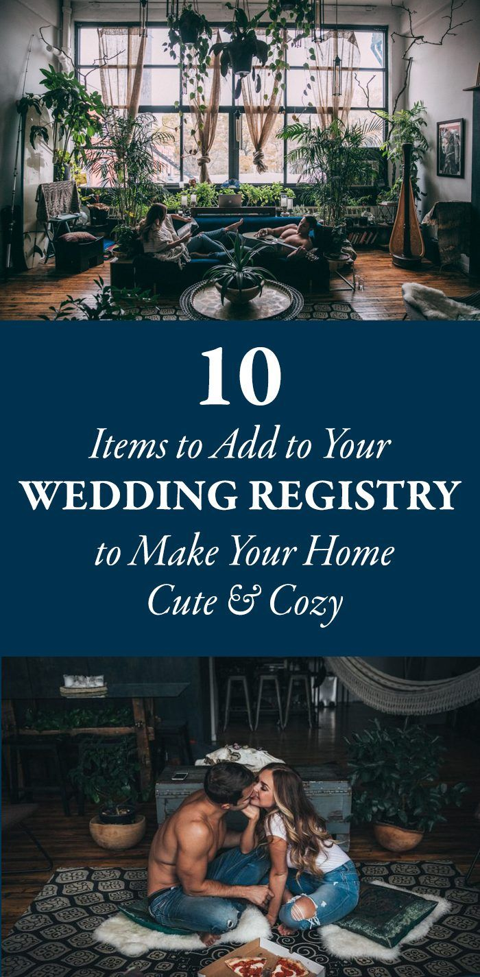 10 Items to Add to Your Wedding Registry to Make Your Home