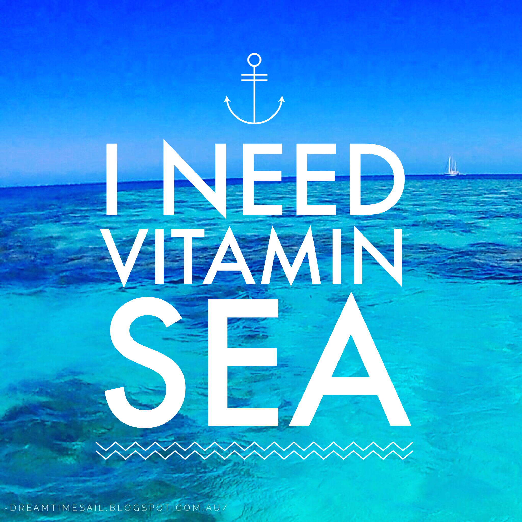 Sea Travel Quotes: I Need Vitamin Sea ... #sailor #travel #quotestoliveby