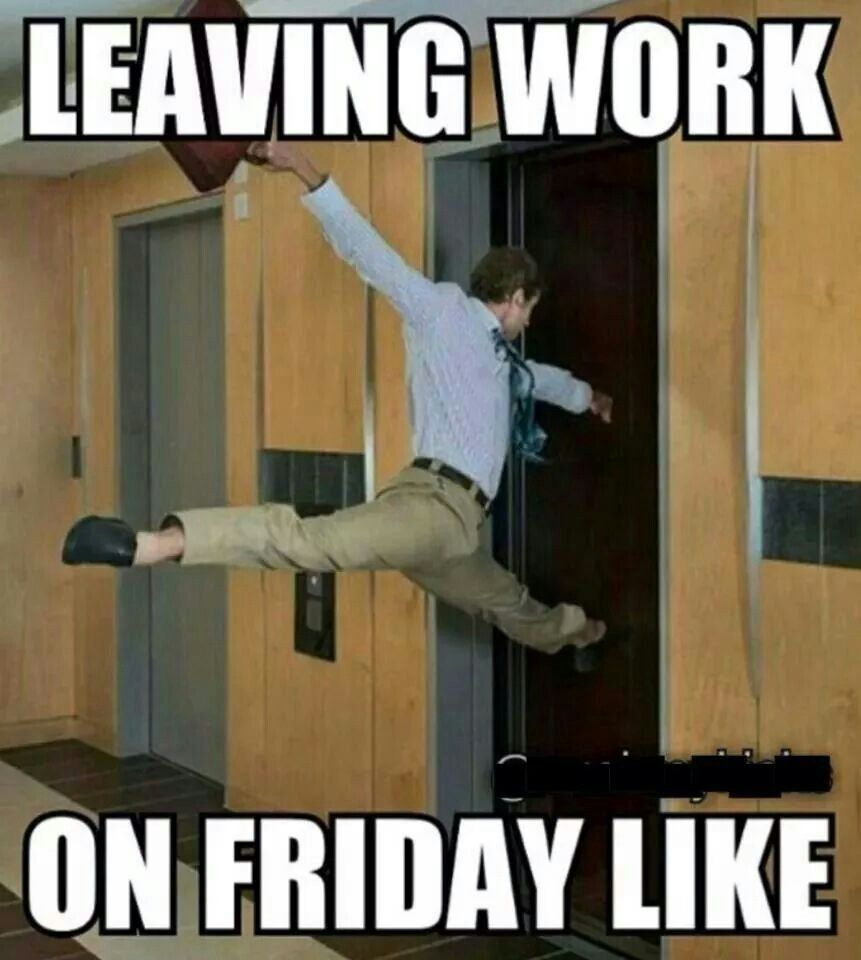 Funny Friday Quotes Humor: Leaving Work On Friday.... Lol