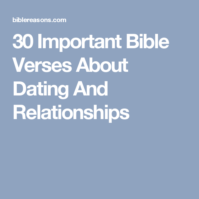 Scriptures on relationships and dating