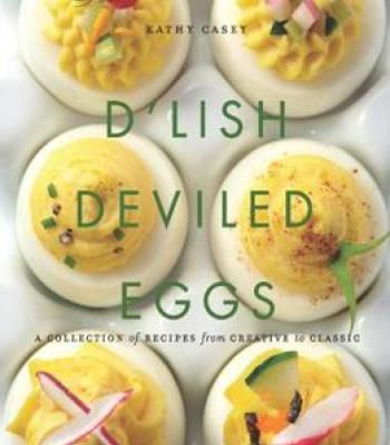 Dlish deviled eggs a collection of recipes from creative to dlish deviled eggs a collection of recipes from creative to classic pdf forumfinder Images