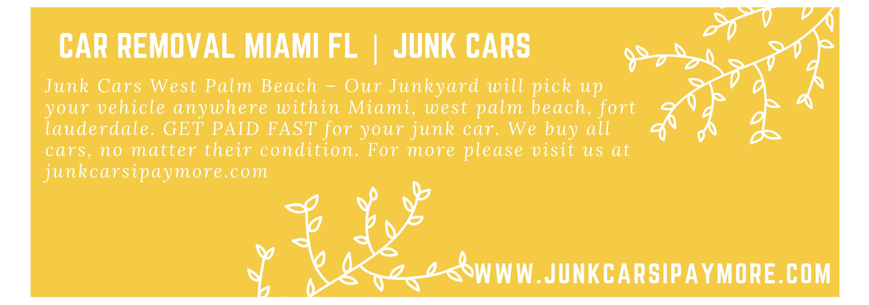 Car Removal Miami FL Junk Cars West palm beach, Miami