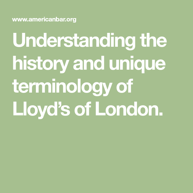 Understanding The History And Unique Terminology Of Lloyd S Of London Lloyd S Of London Lloyd S Of London