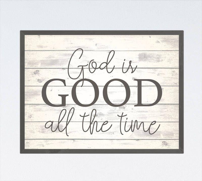 God is good all the time farmhouse print christian wall - Download god is good all the time ...