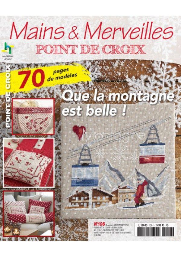 Mains et merveilles point de croix n 106 que la montagne est belle magazine broderie - Edition de saxe ...