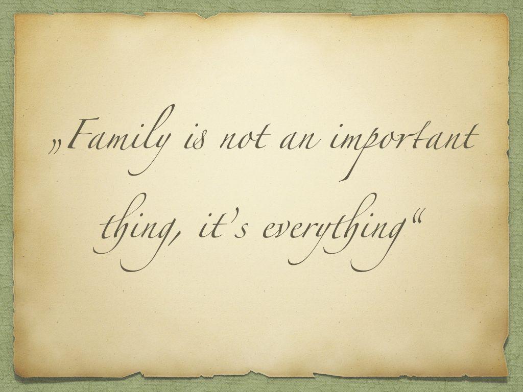 Familie Ist Nicht Nur Wichtig Familie Ist Alles Michael J Fox Zitate Spruche Familie Ist