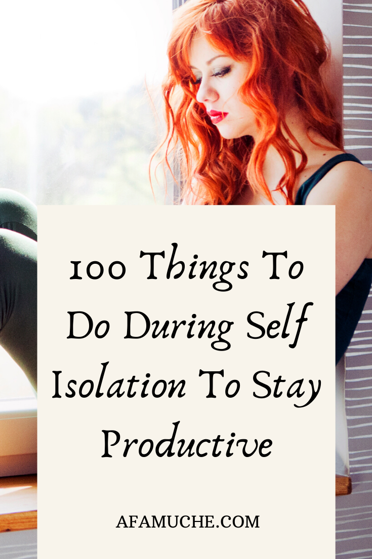 100 Things To Do During Self Isolation To Stay Productive