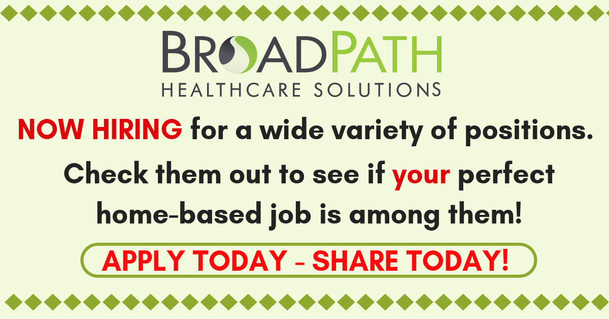 BroadPath Healthcare Solutions Now Hiring for a Variety of
