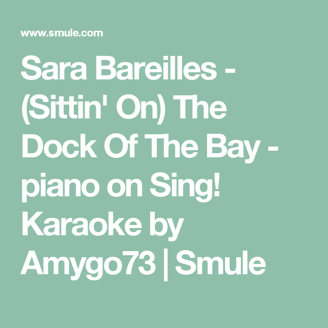Sara Bareilles - (Sittin' On) The Dock Of The Bay - piano on