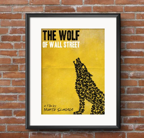 Check out this item in my Etsy shop https://www.etsy.com/listing/205343437/the-wolf-of-wall-street-minimalist-movie